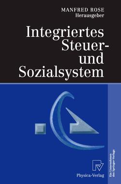 Integriertes Steuer- und Sozialsystem von Rose,  Manfred