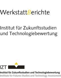 Integriertes Technologie-Roadmapping zur Unterstützung nachhaltigkeitsorientierter Innovationsprozesse von Behrendt,  Siegfried, Erdmann,  Lorenz