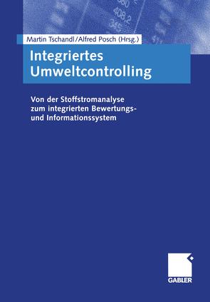 Integriertes Umweltcontrolling von Posch,  Alfred, Tschandl,  Martin
