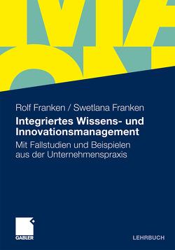 Integriertes Wissens- und Innovationsmanagement von Franken,  Rolf, Franken,  Swetlana