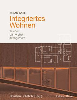 Integriertes Wohnen von Ebner,  Peter, Feddersen,  Eckhard, Giessler,  Joachim, Lüdtke,  Insa, Marx,  Lothar, Schittich,  Christian