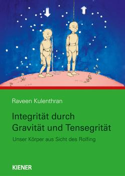 Integrität durch Gravitation und Tensegrität von Kulenthran,  Raveen