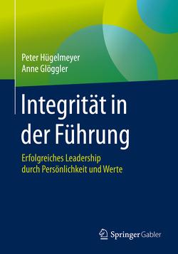 Integrität in der Führung von Glöggler,  Anne, Hügelmeyer,  Peter