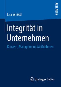 Integrität in Unternehmen von Schöttl,  Lisa