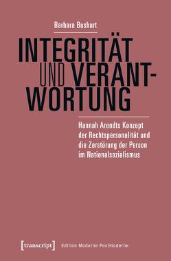 Integrität und Verantwortung von Bushart,  Barbara