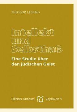 Intellekt und Selbsthaß von Lehnert,  Erik, Lessing,  Theodor
