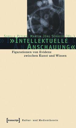 »Intellektuelle Anschauung« von Peters,  Sibylle, Schäfer,  Martin Jörg