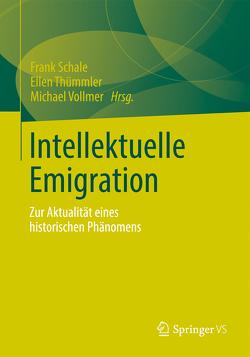Intellektuelle Emigration von Schale,  Frank, Thümmler,  Ellen, Vollmer,  Michael