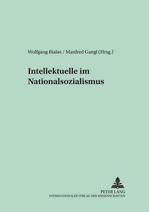 Intellektuelle im Nationalsozialismus von Bialas,  Wolfgang, Gangl,  Manfred