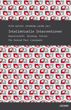 Intellektuelle Interventionen von Gaitsch,  Peter, Lacina,  Katharina