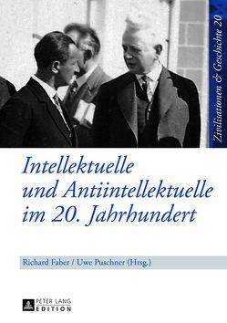 Intellektuelle und Antiintellektuelle im 20. Jahrhundert von Faber,  Richard, Puschner,  Uwe