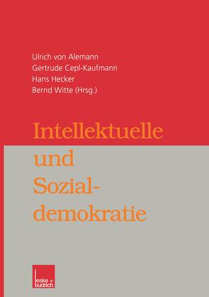 Intellektuelle und Sozialdemokratie von Alemann,  Ulrich, Cepl-Kaufmann,  Gertrude, Hecker,  Hans, Witte,  Bernd