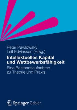 Intellektuelles Kapital und Wettbewerbsfähigkeit von Edvinsson,  Leif, Pawlowsky,  Peter