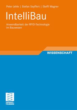 IntelliBau von Jehle,  Peter, Seyffert,  Stefan, Wagner,  Steffi