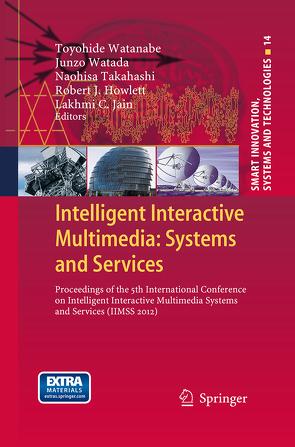 Intelligent Interactive Multimedia: Systems and Services von Howlett,  Robert J., Jain,  Lakhmi C., Takahashi,  Naohisa, Watada,  Junzo, Watanabe,  Toyohide