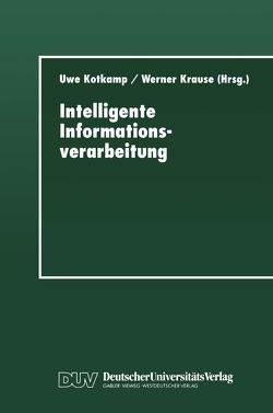 Intelligente Informationsverarbeitung von Kotkamp,  Uwe, Krause,  Werner