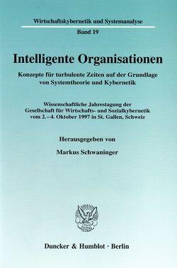 Intelligente Organisationen. von Schwaninger,  Markus