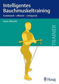 Intelligentes Bauchmuskeltraining von Albrecht,  Karin, Brand,  Raphael