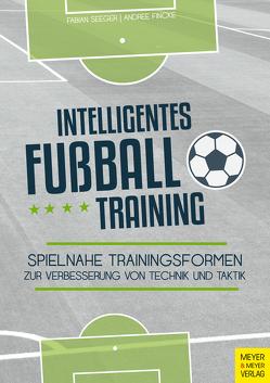 Intelligentes Fußballtraining von Seeger,  Fabian