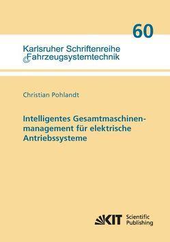 Intelligentes Gesamtmaschinenmanagement für elektrische Antriebssysteme von Pohlandt,  Christian