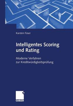 Intelligentes Scoring und Rating von Füser,  Karsten