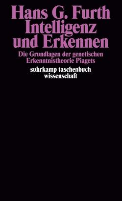 Intelligenz und Erkennen von Furth,  Hans G., Herborth,  Friedhelm, Piaget,  Jean