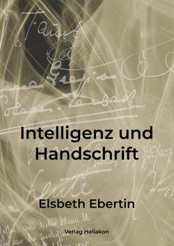 Intelligenz und Handschrift von Ebertin,  Elsbeth