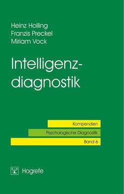 Intelligenzdiagnostik von Holling,  Heinz, Preckel,  Franzis, Vock,  Miriam