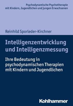 Intelligenzentwicklung und Intelligenzmessung von Burchartz,  Arne, Hopf,  Hans, Lutz,  Christiane, Sporleder-Kirchner,  Reinhild