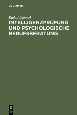 Intelligenzprüfung und psychologische Berufsberatung von Lämmel,  Rudolf
