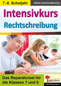 Intensivkurs Rechtschreibung / 7.-8. Schuljahr von Schulze Beiering,  Stefan