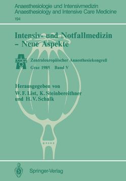 Intensiv- und Notfallmedizin — Neue Aspekte von List,  Werner F., Schalk,  Hanns V., Steinbereithner,  Karl