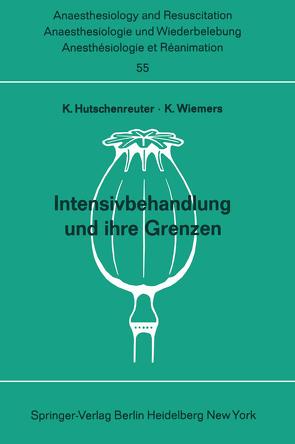 Intensivbehandlung und ihre Grenzen von Hutschenreuter,  K., Wiemers,  K.