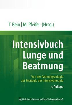 Intensivbuch Lunge und Beatmung von Bein,  Thomas, Pfeifer,  Michael