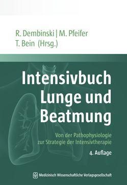 Intensivbuch Lunge und Beatmung von Bein,  Thomas, Dembinski,  Rolf, Pfeifer,  Michael