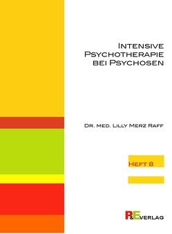 Intensive Psychotherapie bei Psychosen von Merz Raff,  Lilly
