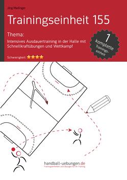 Intensives Ausdauertraining in der Halle mit Schnellkraftübungen und Wettkampf (TE 155) von Madinger,  Jörg