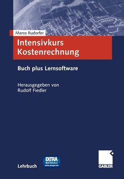 Intensivkurs Kostenrechnung von Fiedler,  Rudolf, Rudorfer,  Marco