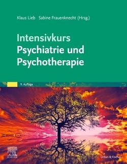 Intensivkurs Psychiatrie und Psychotherapie von Frauenknecht,  Sabine, Lieb,  Klaus