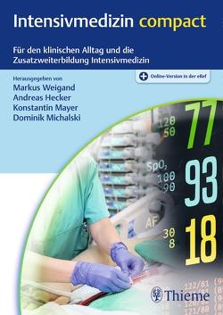 Intensivmedizin compact von Hecker,  Andreas, Mayer,  Konstantin, Michalski,  Dominik, Weigand,  Markus