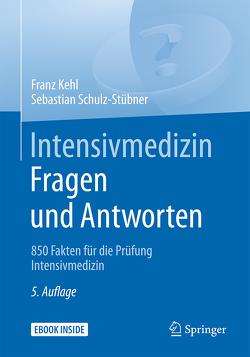 Intensivmedizin Fragen und Antworten von Kehl,  Franz, Schulz-Stübner,  Sebastian
