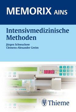 Intensivmedizinische Methoden von Greim,  Clemens-Alexander, Schwuchow,  Jürgen