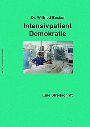 Intensivpatient Demokratie von Becker,  Wilfried
