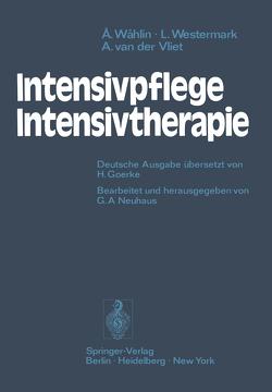 Intensivpflege — Intensivtherapie von Goerke,  Heinz, Neuhaus,  Günter A., Vliet,  Ansje van der, Wahlin,  Ake, Westermark,  Lars