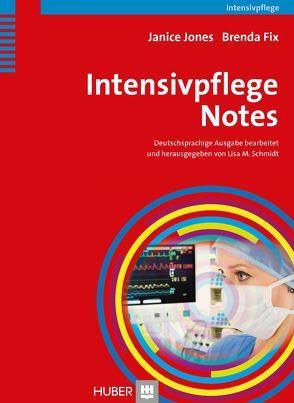 Intensivpflege Notes von Fix,  Brenda, Jones,  Janice, Schmidt,  Lisa, Schmidt,  Lisa-Marian, Umlauf-Beck,  Sabine