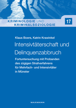 Intensivtäterschaft und Delinquenzabbruch von Boers,  Klaus, Krawinkel,  Katrin