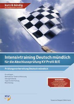 Intensivtraining Deutsch mündlich für die Abschlussprüfung KV Profil B/E von Käppeli-Bühlmann,  Susanne