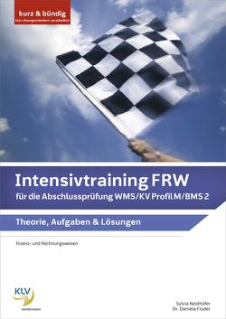 Intensivtraining Finanz- und Rechnungswesen (FRW) / Intensivtraining FRW für die Abschlussprüfung WMS / KV Profil M / BMS 2