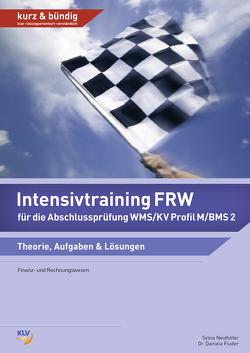 Intensivtraining FRW für die Abschlussprüfung WMS/ Profil M/ BMS2 von Fluder,  Daniela, Neidhöfer,  Sylvia