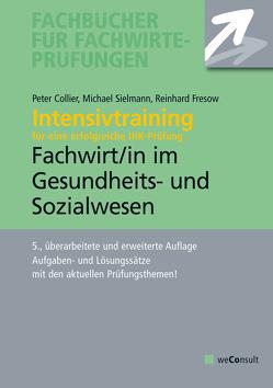 Intensivtraining Gepr. Fachwirt im Gesundheits- und Sozialwesen von Collier,  Peter, Fresow,  Reinhard, Sielmann,  Michael